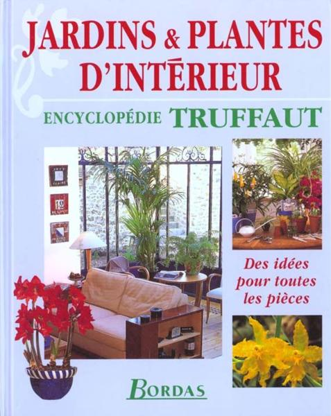 Livre jardins et plantes d 39 interieur collectif for Encyclopedie plantes interieur