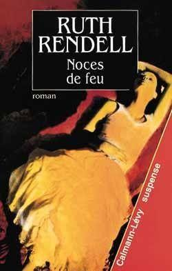 Noces de feu  - Ruth Rendell