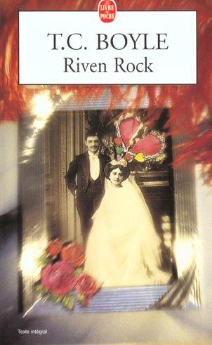 Riven rock  - T. Coraghessan Boyle