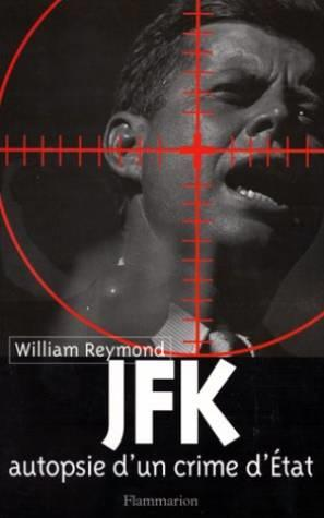 Jfk : Autopsie D'Un Crime D'Etat  - William Reymond