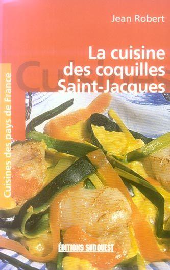livre la cuisine des coquilles saint jacques poche jean louis robert jean robert. Black Bedroom Furniture Sets. Home Design Ideas