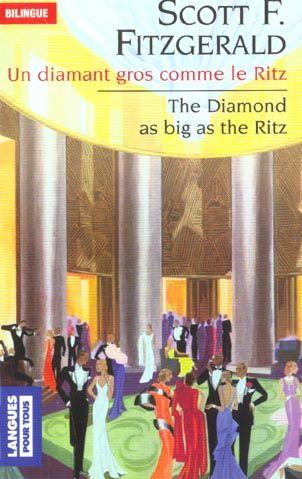 f scott fitzgerald the diamond as Use our free chapter-by-chapter summary and analysis of the diamond as big as the ritz it helps middle and high school students understand f scott fitzgerald's literary masterpiece.