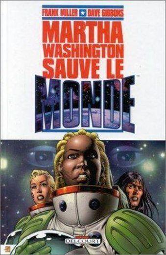 Vente Livre :                                    Martha washington t.1 ; martha washington sauve le monde                                      - Miller-F+Gibbons-D