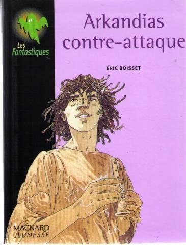 La trilogie d'Arkandias (3 tomes) - Éric Boisset