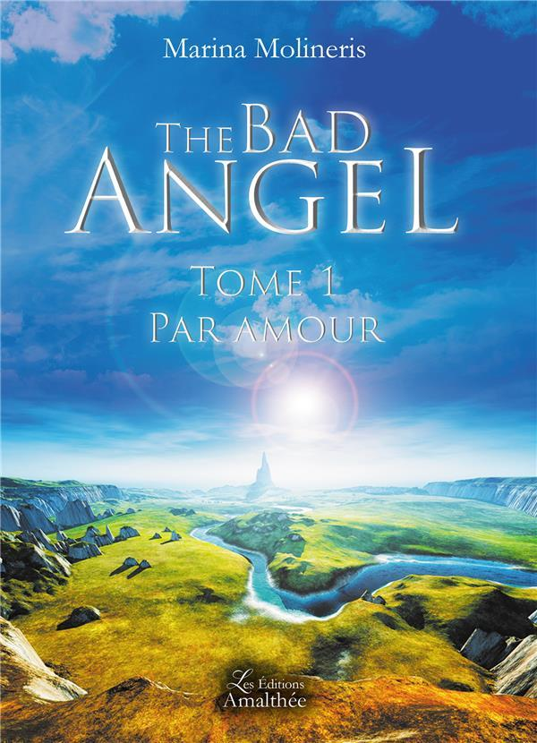 Vente Livre :                                    The Bad Angel T.1 ; par amour                                      - Marina Molineris