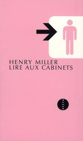 Lire aux cabinets  - Henry Miller