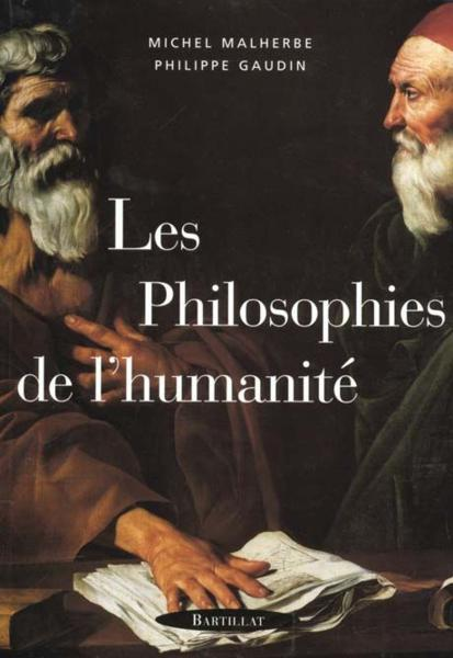 Philosophies de l humanite  - Michel Malherbe  - Philippe Gaudin