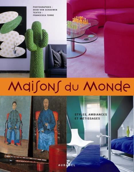 Maisons du monde styles ambiances et m tissages deidi for Maison du monde livre