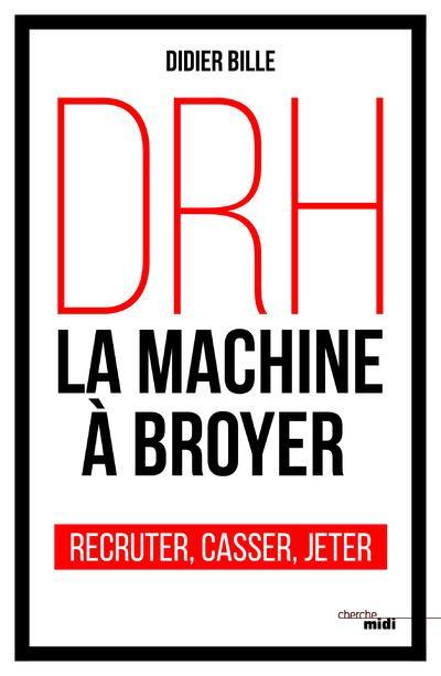 Vente  DRH ; la machine à broyer  - Didier Bille
