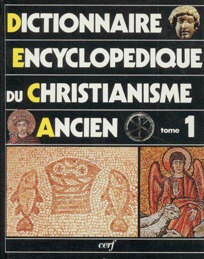 Dictionnaire Encyclopedique Du Christianisme Ancien  - Collectif