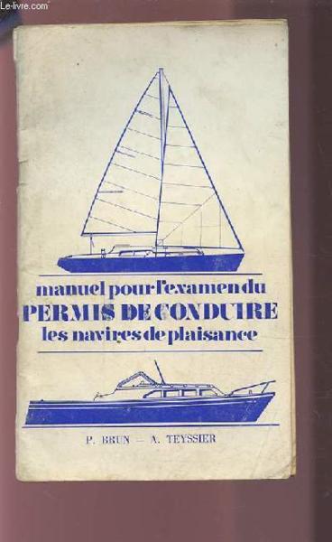 livre manuel pour l 39 examen du permis de conduire les navires de plaisance 1 partie. Black Bedroom Furniture Sets. Home Design Ideas