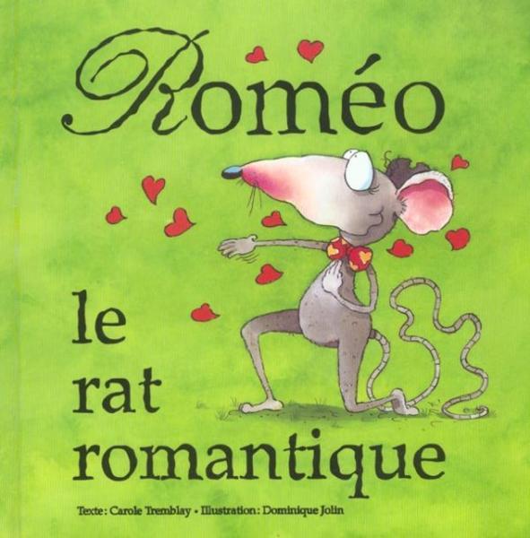 Livre romeo le rat romantique carole tremblay for Auteur romantique
