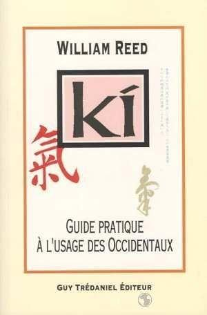Ki guide pratique a l'usage des occidentaux  - Reed  - Reed William