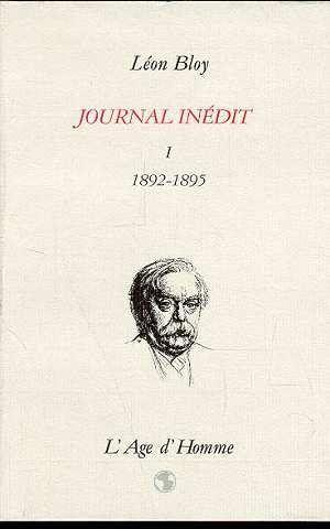 Journal Inedit 1892-1895 Tome 1  - Léon Bloy