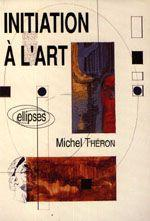 Vente  Initiation a l'art  - Theron  - Michel Theron