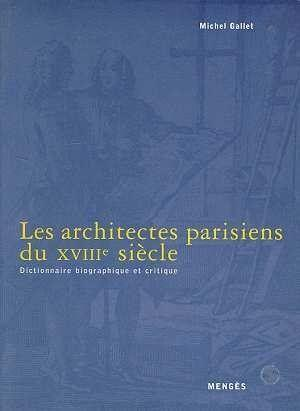 Architectes parisiens du xviiieme siecle  - Michel Gallet