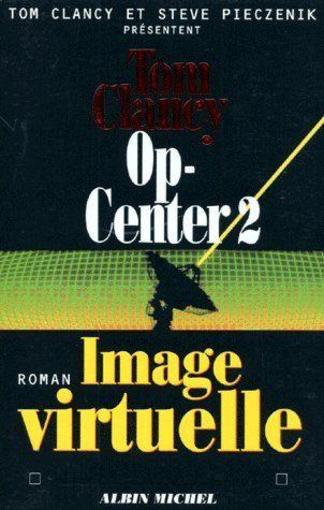 Op-center 2 ; image virtuelle  - Tom Clancy