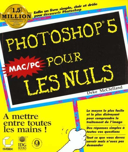 Livre photoshop 5 pour les nuls mac pc deke mcclelland - Culture interieur pour les nuls ...