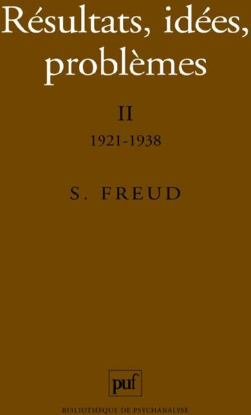 Resultats, Idees Problemes T.2 1921-1938 6e Ed  - Sigmund Freud