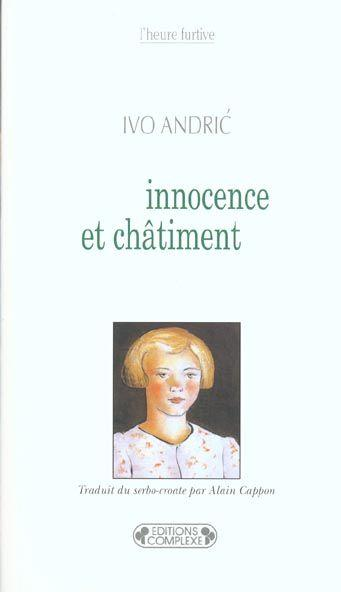 Innocence et châtiment  - Ivo Andric