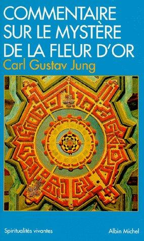livre commentaire sur le mystere de la fleur d 39 or carl gustav jung. Black Bedroom Furniture Sets. Home Design Ideas