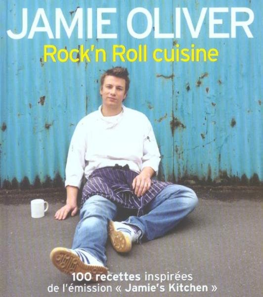 Livre rock 39 n roll cuisine 100 recettes inspir es de l - Livre cuisine jamie oliver ...
