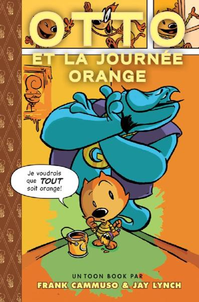 Toon books ; Otto et la journée orange  - Jay Lynch  - Frank Cammuso