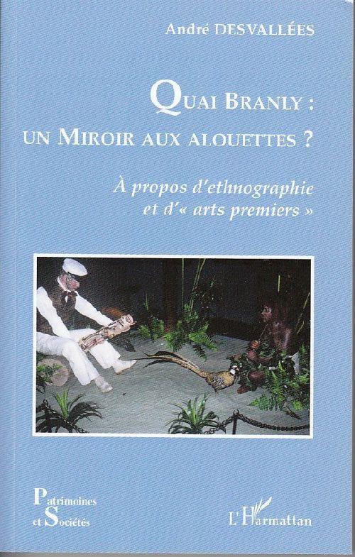 livre quai branly un miroir aux alouettes a propos