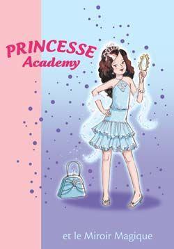 Livre princesse academy t 4 princesse alice et le for Le miroir magique