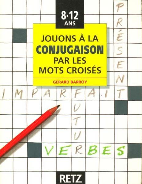 livre jouons a la conjugaison par les mots croises g rard barroy On photo dinterieur mots croises