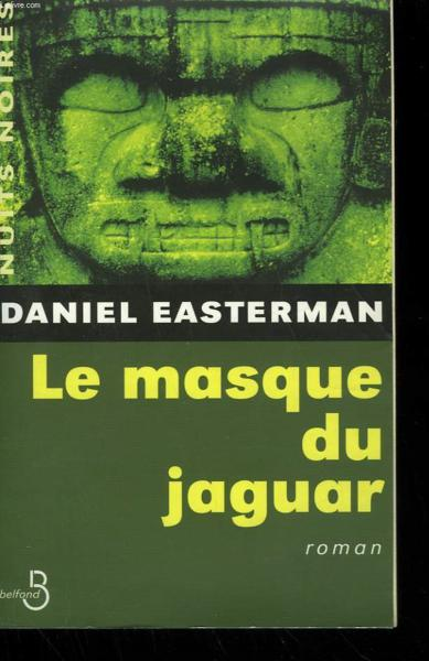 Le Masque Du Jaguar  - Daniel Easterman