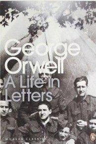 George orwell: a life in letters  - George Orwell