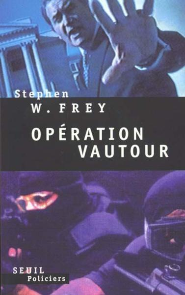 Operation vautour  - Stephen W. Frey