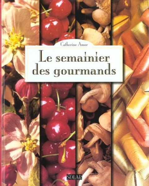 Le Semainier Des Gourmands  - Catherine Amor