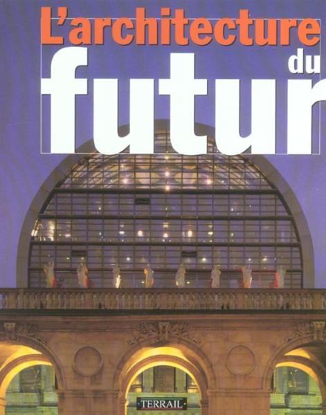 Architecture du futur de vallee s livre france loisirs for Architecture du futur