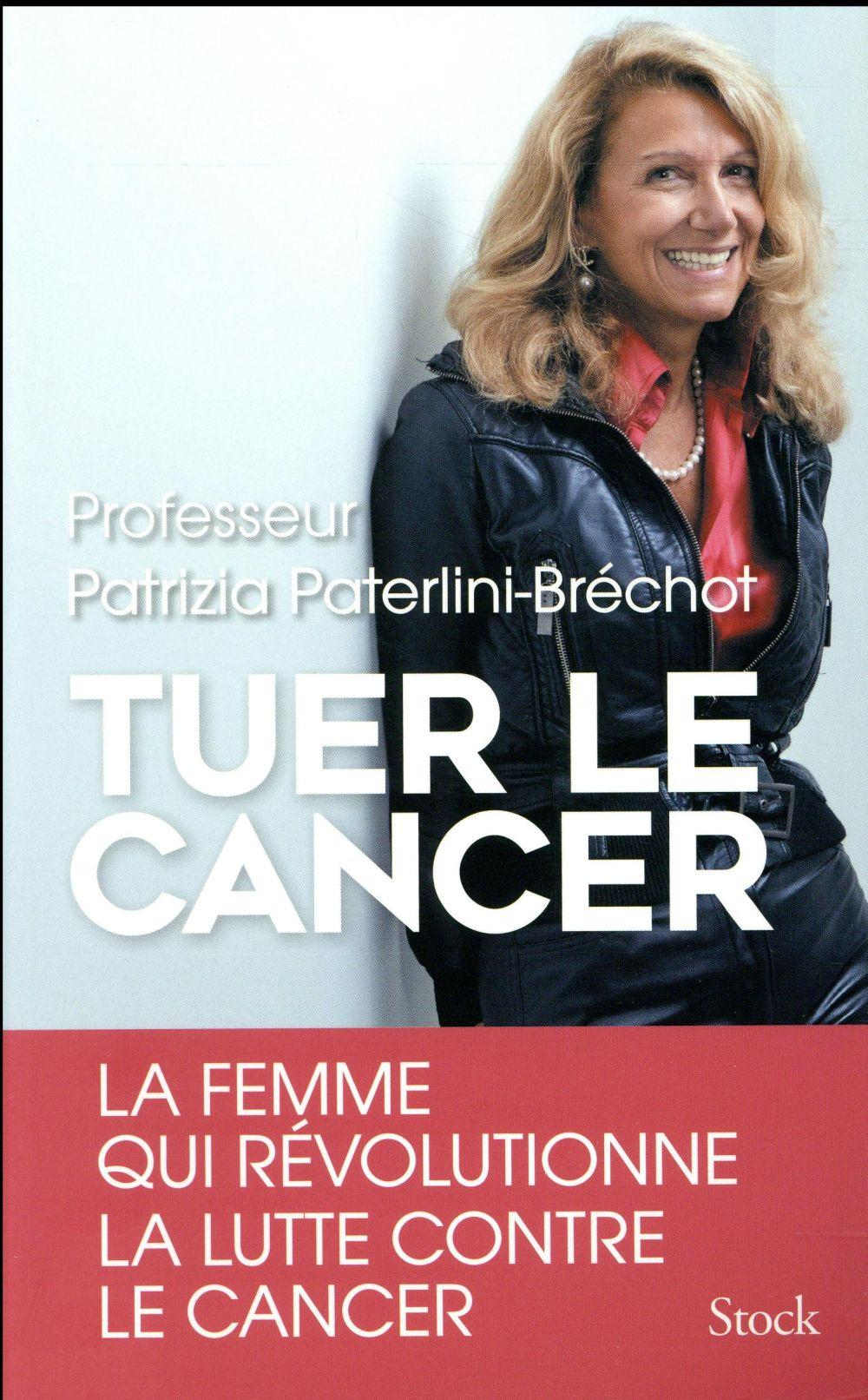 Vente Livre : Tuer le cancer  - Paterlini Brechot-P  - Patrizia Paterlini-Brechot
