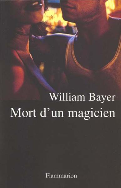 Mort D'Un Magicien  - William Bayer