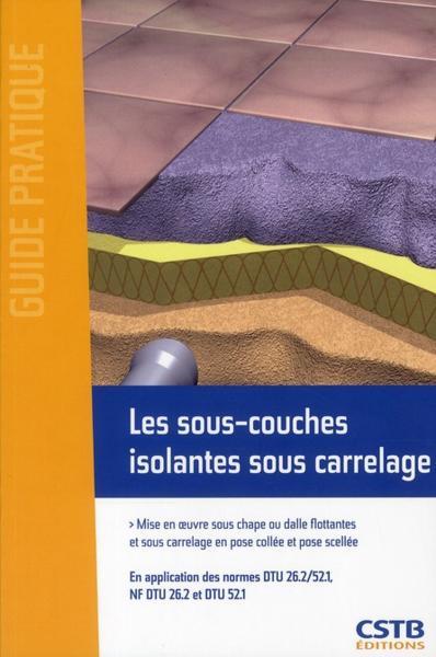 Livre les sous couches isolantes sous carrelage mise for Sous couche carrelage sol