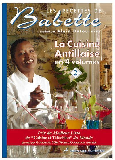 Livre recettes de babette la cuisine antillaise t2 lisabeth de rozi res - Livre de cuisine antillaise ...