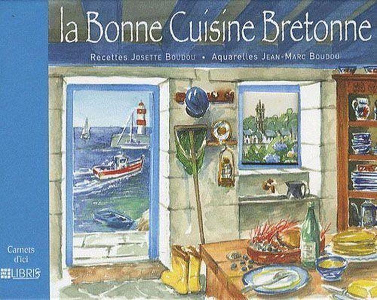 Livre la bonne cuisine bretonne josette boudou for La bonne cuisine