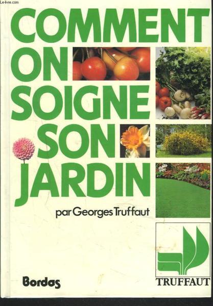 Comment soigner son jardin truffaut livre france loisirs - Comment desherber son jardin naturellement ...