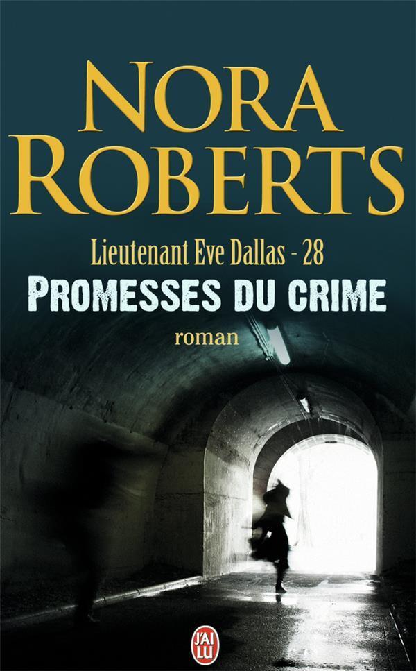 Tome 28 : Promesses du crime - Nora Roberts 32115398_7402460