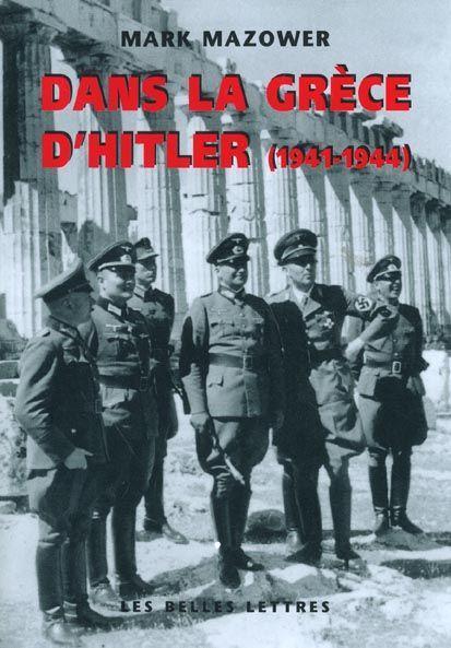 Livre Dans La Grece D'Hitler (1941 1944) Mark Mazower