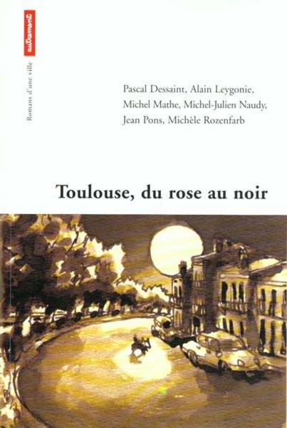 Toulouse ; Du Rose Au Noir  - Collectif
