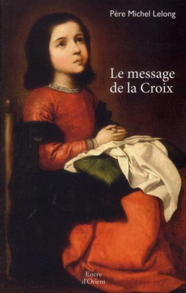 Vente  Le message de la Croix  - Michel Lelong