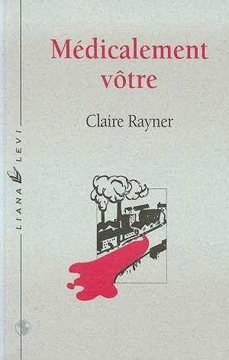 Medicalement votre  - Rayner C  - Claire Rayner