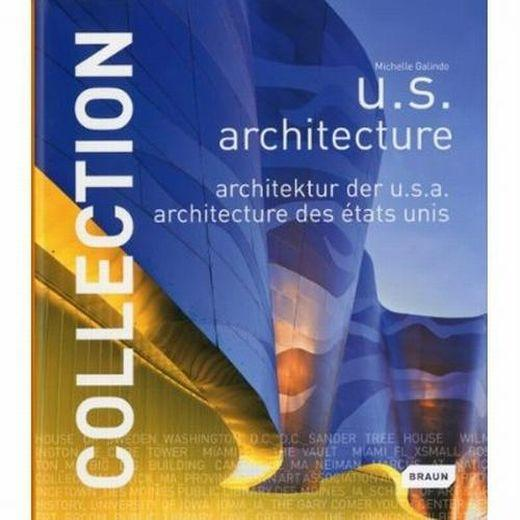 Collection : U.S. architecture ; architektur der U.S.A ; architecture des États-Unis  - Galindo Michell
