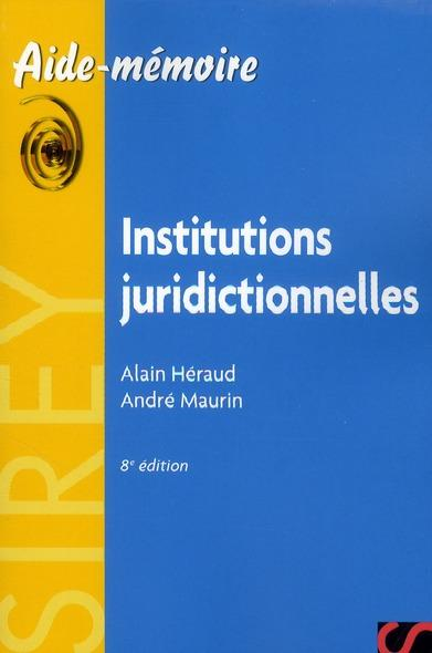 Vente  Institutions juridictionnelles (8e édition)  - Alain Heraud  - Andre Maurin
