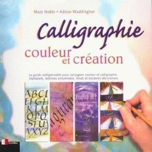 Calligraphie, couleur & creation  - Noble  - Mary Noble