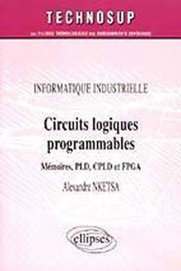 Informatique industrielle circuits logiques programmables for Les circuits logiques combinatoires